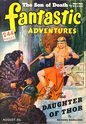 "Edmond Hamilton - Hamilton's novella ""The Daughter of Thor"" was the cover story for the August 1942 issue of Fantastic Adventures."