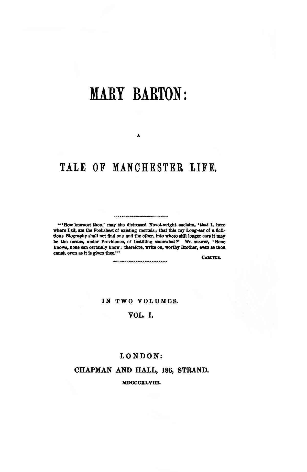 an analysis of the first chapter of mary barton a tale of manchester life by elizabeth gaskell Partly as a response to his death, mrs gaskell – she is still often known by the married title, although some readers now refer to her as elizabeth gaskell – set about writing mary barton, her 'tale of manchester life' it was published in 1848 to huge acclaim.