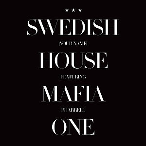 One (Swedish House Mafia song) - Image: Swedish House Mafia featuring Pharrell One (Your Love)