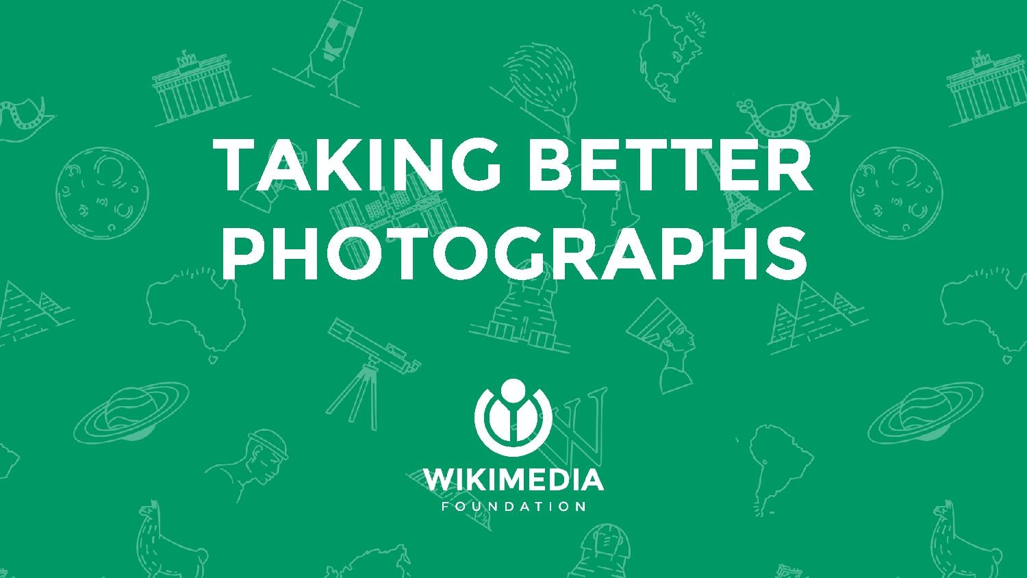 """Taking better photographs"" - Workshop guide from Wikiconference India"