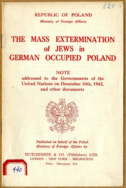"""The Mass Extermination of Jews in German Occupied Poland"", by the Polish government-in-exile addressed to the wartime allies of the then-United Nations, 1942 The Mass Extermination of Jews in German Occupied.pdf"