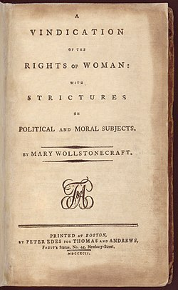 Title page reads «A VINDICATION OF THE RIGHTS OF WOMAN: WITH STRICUTRES ON POLITICAL AND MORAL SUBJECTS. BY MARY WOLLSTONECRAFT. PRINTED AT BOSTON, BY PETER EDES FOR THOMAS AND ANDREWS, Faust's Statue, No. 45, Newbury-Street, MDCCXCII.»""