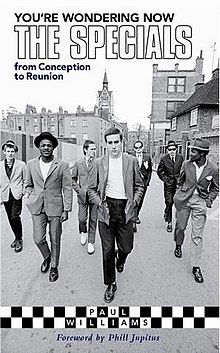 You're Wondering Now-The Specials from conception to reunion.jpg