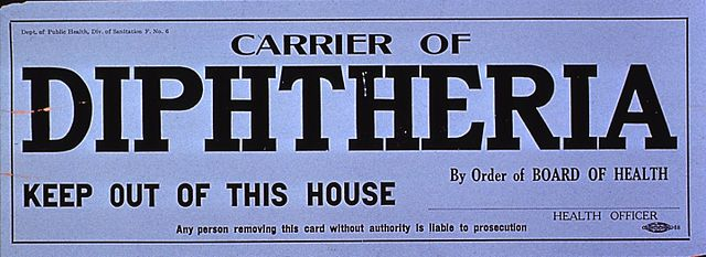 https://upload.wikimedia.org/wikipedia/commons/thumb/3/34/Carrier_of_diphtheria_keep_out_of_this_house_by_order_of_board_of_health_%288616879858%29.jpg/640px-Carrier_of_diphtheria_keep_out_of_this_house_by_order_of_board_of_health_%288616879858%29.jpg