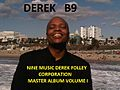 Nine Music Derek Folley Corporation Master Album Volume I by Derek B Nine.jpg