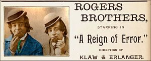 "Klaw and Erlanger - The Rogers Brothers in Klaw and Erlanger's ""Reign of Error"" 1898-99"