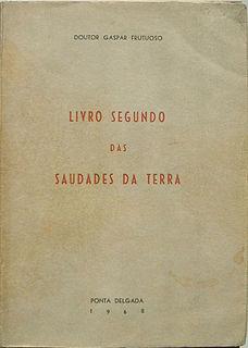 Saudades da Terra book by Gaspar Frutuoso