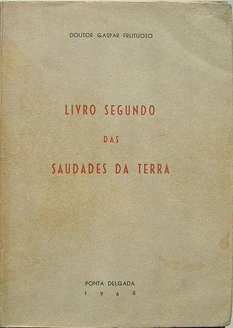 Gaspar Frutuoso - Second volume of Frutuoso's Saudades da Terra, dedicated to Madeira