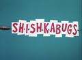 Shish-ka-bugs title card.png