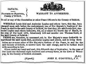 Trial of Louis Riel - Copy of Warrant To Apprehend Riel and Lépine, issued in Winnipeg, Manitoba.