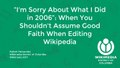 When you shouldn't assume good faith Wikimania lightning talk.pdf
