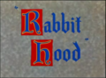 Rabbit Hood title card.png