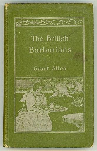 Grant Allen - The British Barbarians, 1895