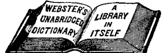 Webster's Dictionary - An 1888 advertisement for Webster's Unabridged Dictionary