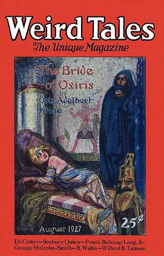 "Otis Adelbert Kline - The serialization of Kline's novella ""The Bride of Osiris"" began in the August 1927 Weird Tales"