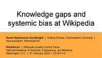 2020 NAS - Knowledge gaps & systemic bias at Wikipedia.pdf