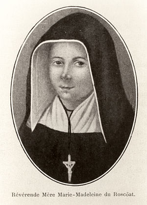 Sisters of Providence (Ruillé-sur-Loir, France) - Mother Marie-Madeleine du Roscoät