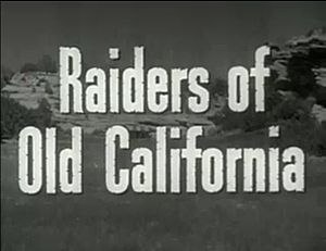 Raiders of Old California - Film title card