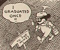 """I GRADUATED ONCE!!"" ""TO THE MINES""- Bob Satterfield cartoon - The Graduate (1913) (cropped).jpg"