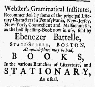 Ebenezer Battelle - Advertisement for Noah Webster's Grammatical Institutes, for sale by Ebenezer Battelle, bookseller, State Street, Boston, 1784