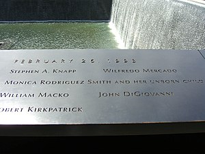 1993 World Trade Center bombing - The names of the six victims of the attack are inscribed in panel N-73 of the North Pool at the National September 11 Memorial, where the North Tower formerly stood.