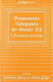 Biblioteca Básica da Cultura Galega, 27, Pensamento Galeguista do Século XX, F. Fernández del Riego