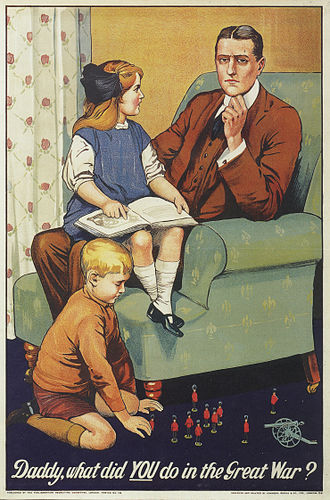 """British propaganda during World War I - The poster """"What Did You Do in the Great War, Daddy?"""" played on the guilt of those who did not volunteer."""