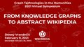 Graph in Humanities From Knowledge Graphs to Abstract Wikipedia.pdf