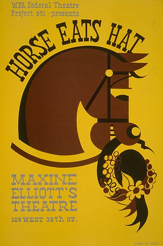 Edwin Denby (poet) - Poster for the Federal Theatre production of Horse Eats Hat at the Maxine Elliott Theatre (1936)