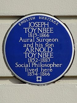 Joseph toynbee 1815 1866 aural surgeon and his son arnold toynbee 1852 1883 social philosopher lived here 1854 1866
