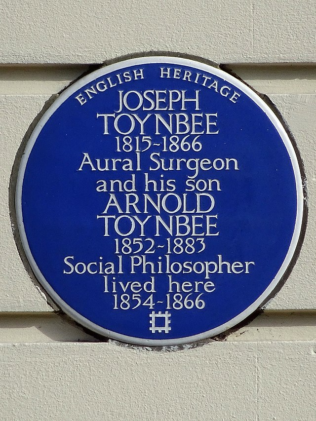 Joseph Toynbee and Arnold Toynbee  blue plaque - Joseph Toynbee 1815-1866 aural surgeon and his son Arnold Toynbee 1852-1883 social philosopher lived here 1854-1866