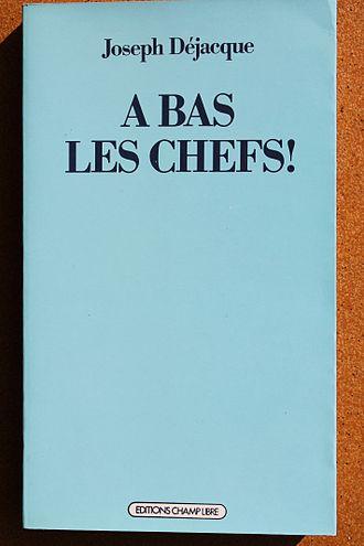 Joseph Déjacque - A bas les chefs ! by Joseph Déjacque, Champ libre.