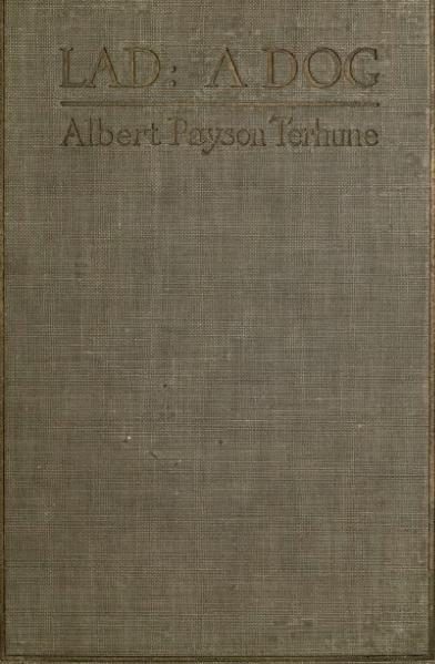 File:Lad, A Dog (1919) by Albert Payson Terhune.djvu