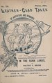 """Leather-Clad Tales Of Adventure And Romance No. 38 (1890-08-23) (""""In The Sunk Lands"""" - Walter F. Bruns) (IA leather-clad-tales-of-adventure-and-romance-no.-38-1890-08-23).pdf"""