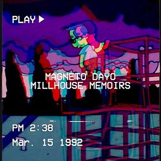 Magneto Dayo - Image: Millhouse Memoirs