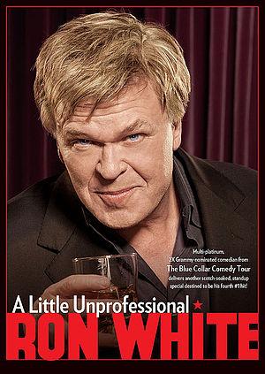 "Ron White - Ron White ""A Little Unprofessional"" DVD, 2013"