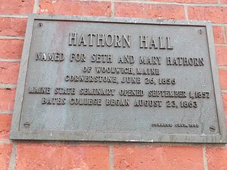 History of Bates College - Plaque on Hathorn Hall designating September 1, 1857 as the opening of the Maine State Seminary and August 23, 1863 as the opening of Bates College. However, official reference designates March 16, 1855 as the founding of the college–its charter date.