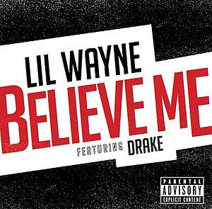 Believe Me (Lil Wayne song) - Image: Believe Me 2014 06 01 14 04