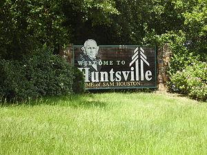 """Huntsville, Texas - """"Welcome to Huntsville, Home of Sam Houston"""""""