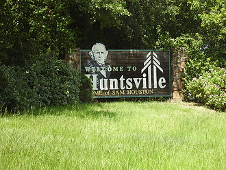"Huntsville, Texas - ""Welcome to Huntsville, Home of Sam Houston"""