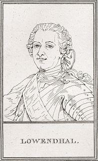 Ulrich Friedrich Woldemar von Löwendal 1700–1755, German-born French soldier and statesmen
