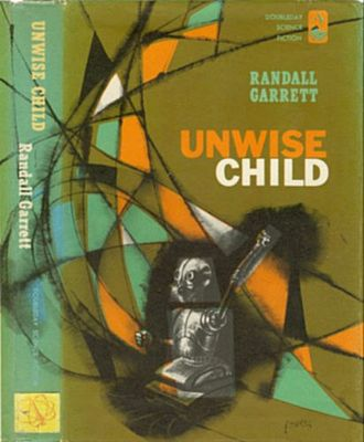 Randall Garrett - Cover of Unwise Child by Garrett