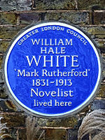 WILLIAM HALE WHITE 'Mark Rutherford' 1831-1913 Novelist lived here.jpg