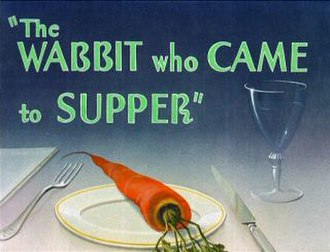 The Wabbit Who Came to Supper - Title card.