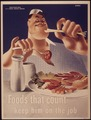 """Foods that count keep him on the job"" - NARA - 514787.tif"