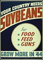 """YOUR COUNTRY NEEDS SOYBEANS, FOR FOOD FEEDS GUNS. GROW MORE IN '44 - NARA - 516252.jpg"