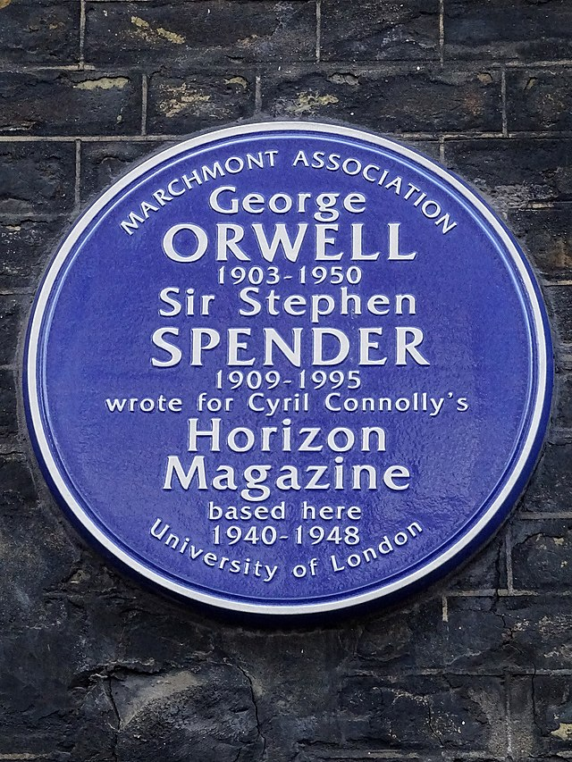 George Orwell blue plaque - George Orwell 1903-1950 Sir Stephen Spender 1909-1995 wrote for Cyril Connolly's Horizon Magazine based here 1940-1948