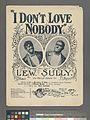 I don't love nobody (NYPL Hades-464147-1165921).jpg