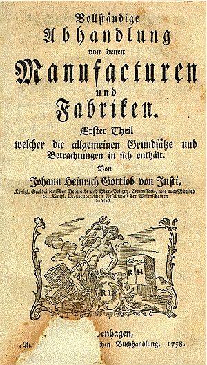 Johann Heinrich Gottlob Justi - Abhandlung von denen Manufakturen und Fabriken (1758)