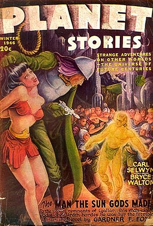 "Gardner Fox - Fox's novella ""The Man the Sun-Gods Made"" was the cover story for the Winter 1946 issue of Planet Stories"